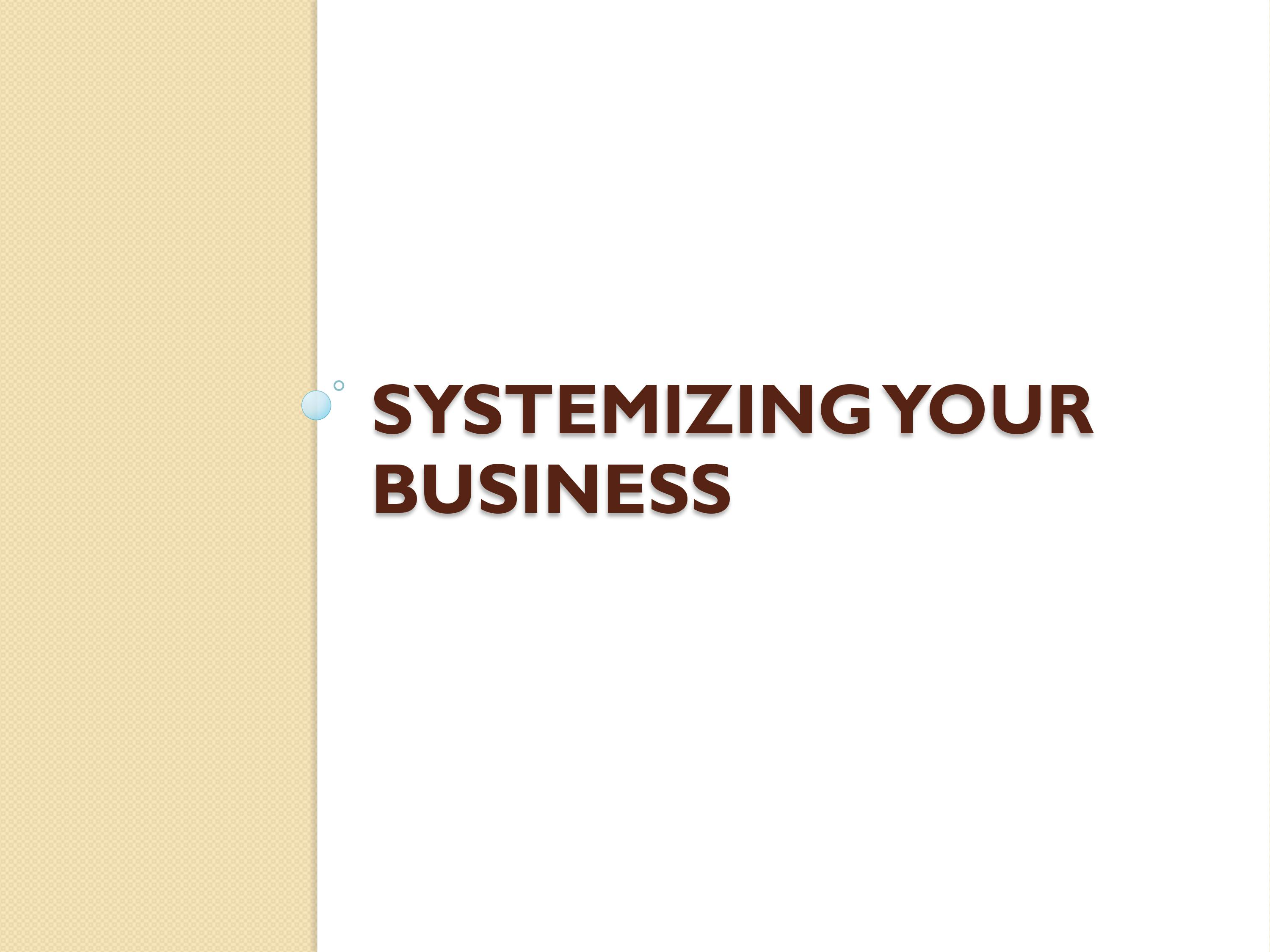 Systemizing Your Business