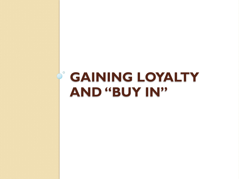 Gaining Loyalty &