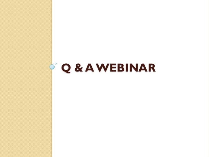 Q & A Webinar